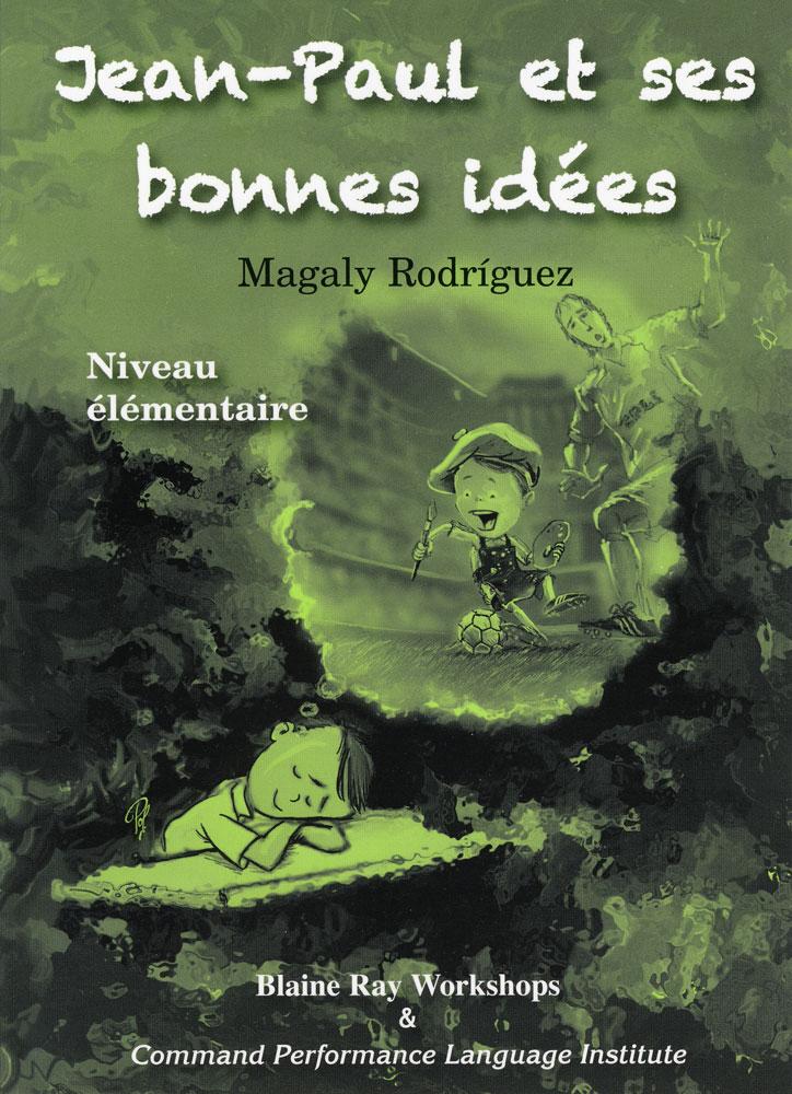 Jean-Paul et ses bonnes idees French Reader Niveau élémentaire