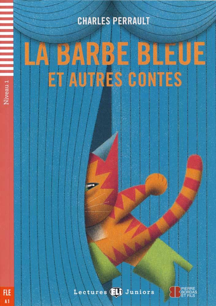 La Barbe Bleue et autres contes French Level 2 Reader