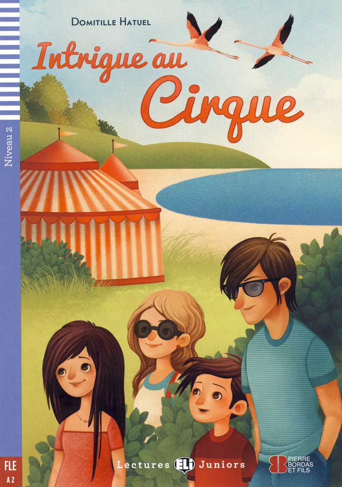 Intrigue au Cirque French Reader + Audio CD Lectures Juniors Niveau 2 FLE A2
