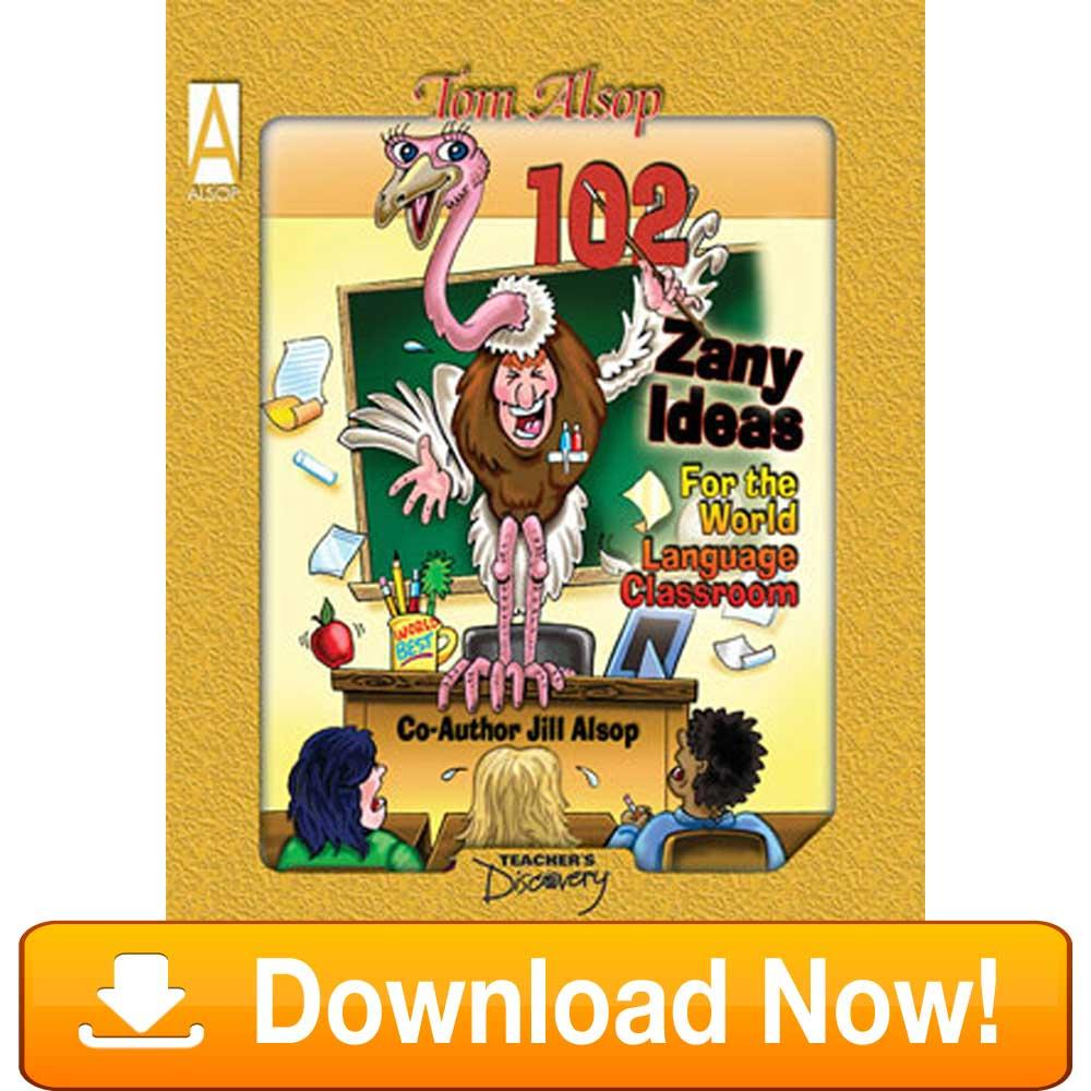 102 Zany Ideas For The World Language Class eBook Downloadable