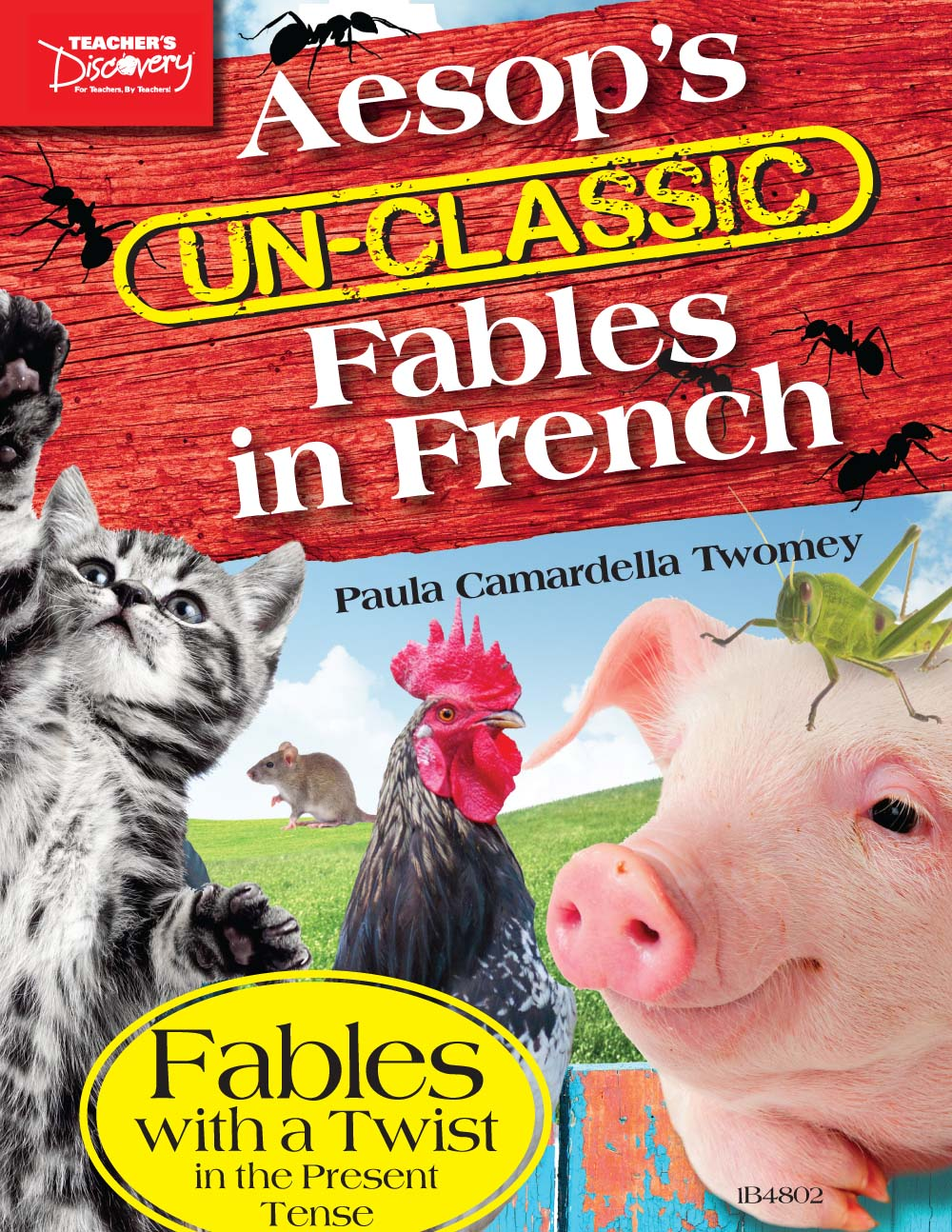 Aesop's Un-Classic Fables in French in the Present Tense