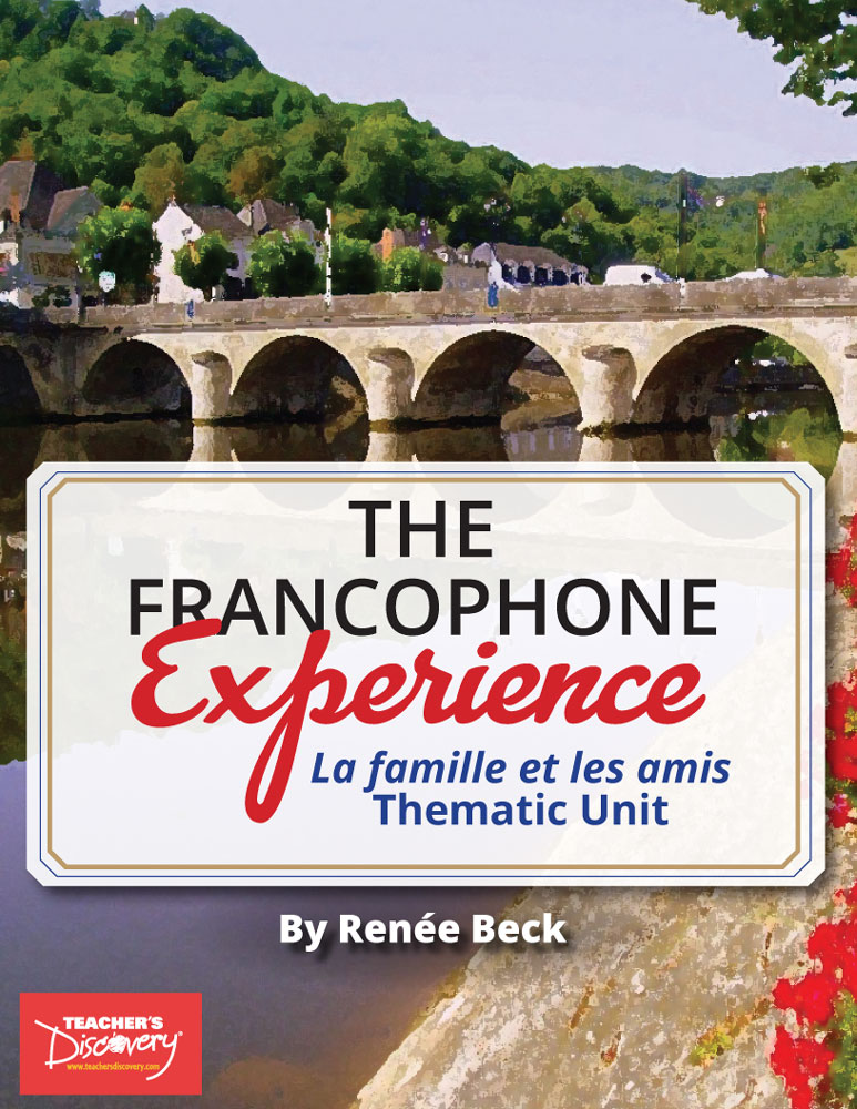 The Francophone Experience: La famille et las amis Thematic Unit Download