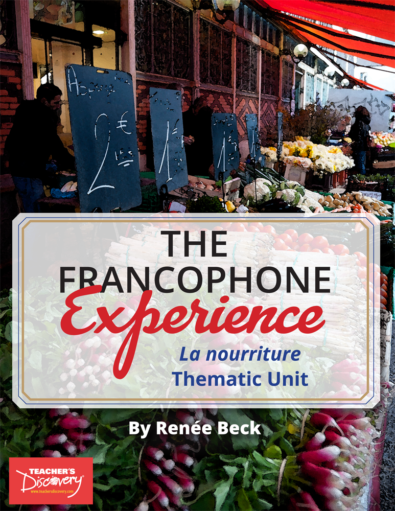 The Francophone Experience: La nourriture Thematic Unit Download