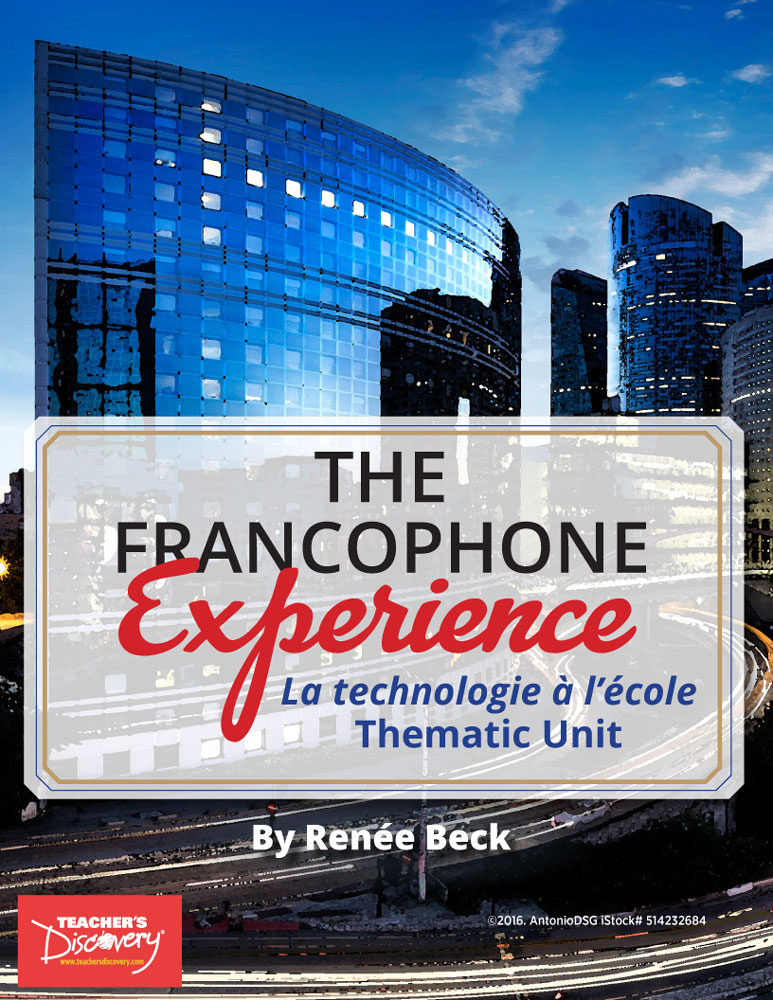 The Francophone Experience: La technology à l'école Thematic Unit Download