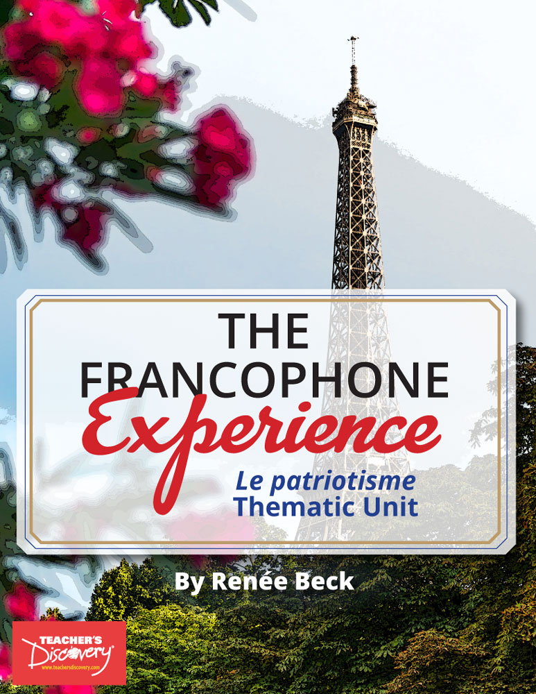 The Francophone Experience: Le patriotisme Thematic Unit Download