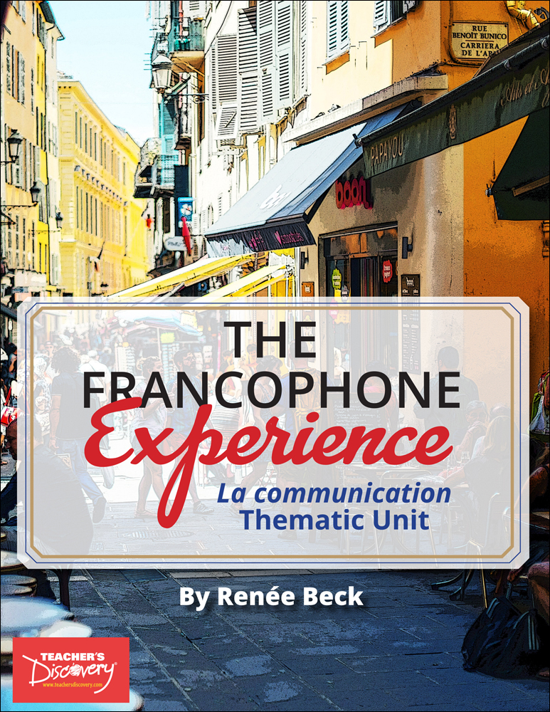 The Francophone Experience: La communication Thematic Unit Download