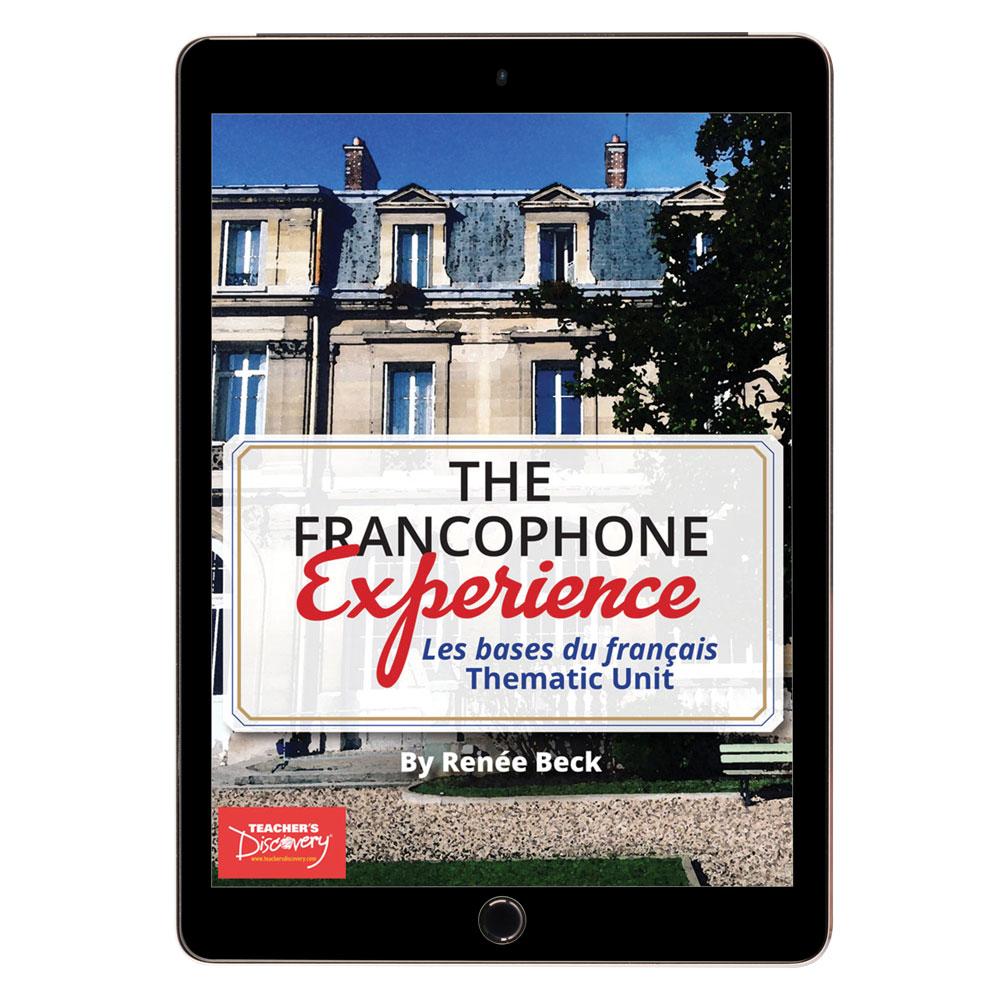 The Francophone Experience: Les bases du français Thematic Unit Download