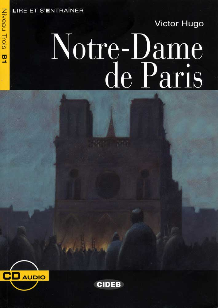 Notre-Dame de Paris French Level 3 Reader with Audio CD