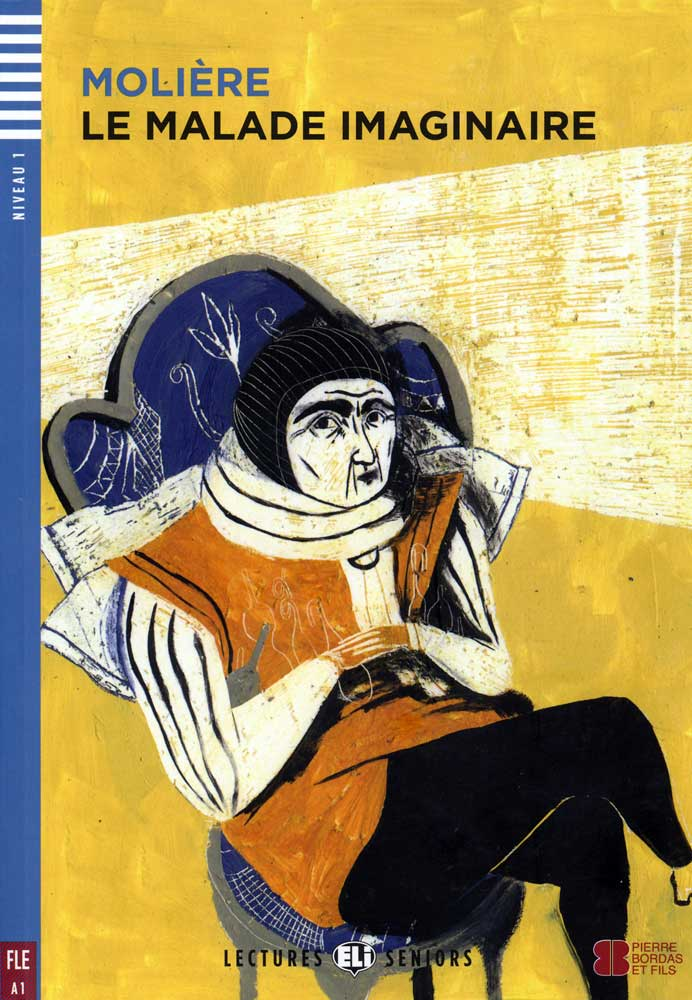 Le Malade imaginaire French Level 3+ Reader