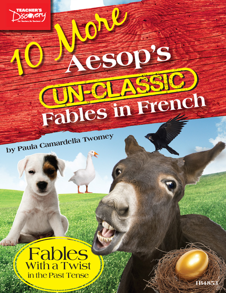 10 More Aesop's Un-Classic Fables in French in the Past Tense