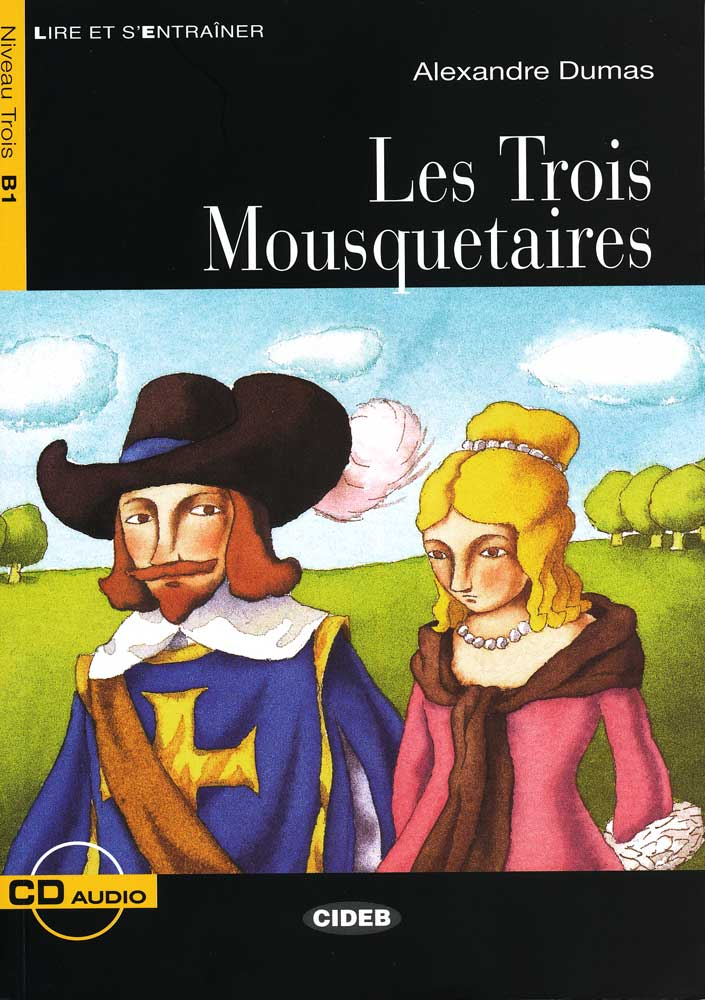 Les Trois Mousquetaires French Level 2 Reader with Audio CD